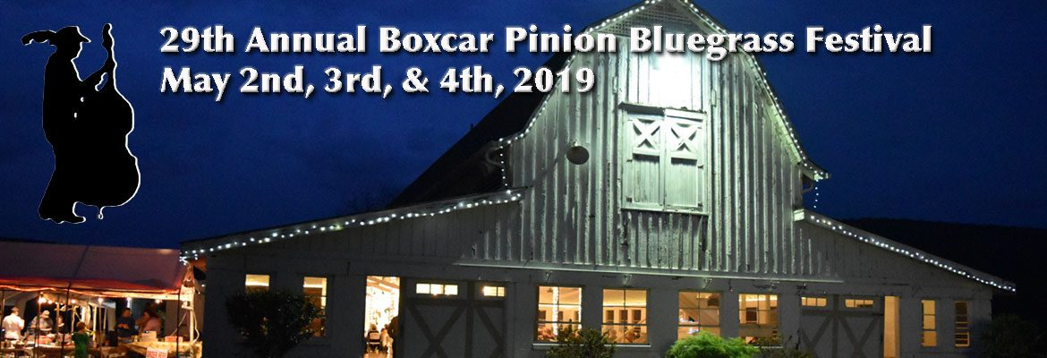 29th Annual Boxcar Pinion Bluegrass Festival!