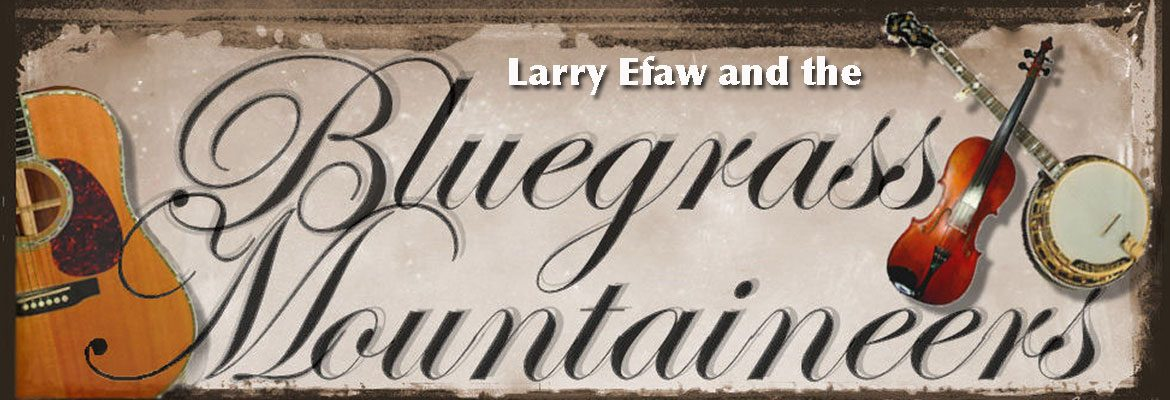 Larry Efaw and the Bluegrass Mountaineers